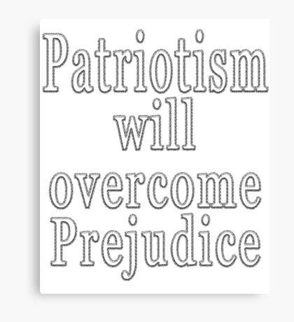 Trump Speech Patriotism will Overcome Prejudice Shirt Canvas Print