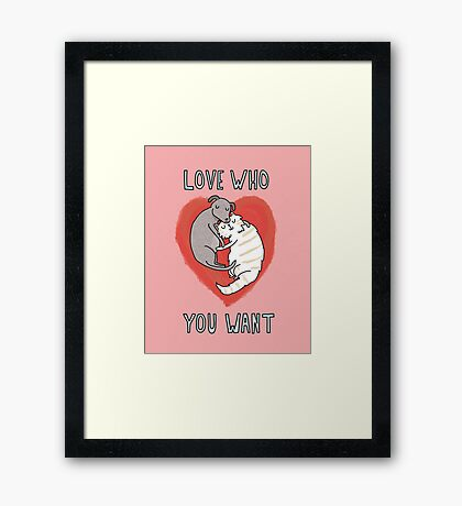 Love Who You Want Framed Print