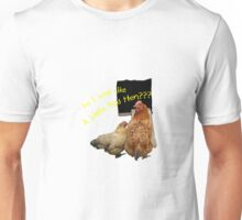 Do I Look Like A Little Red Hen??? Unisex T-Shirt