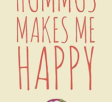 Hummus makes me happy! by wordquirk