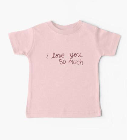 """Austin's """"I love you so much"""" Baby Tee"""