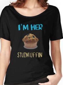 I'm her studmuffin Women's Relaxed Fit T-Shirt
