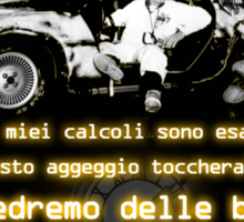Back to the future ...with quote in italian Sticker
