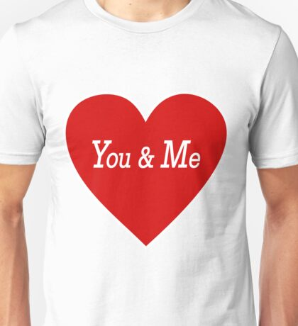 Valentine's Day Love You and Me Design Unisex T-Shirt