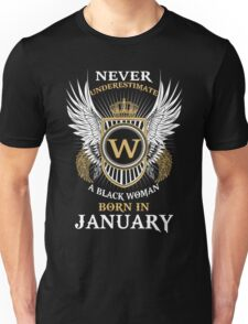 ever Underestimate A Black Woman Born In January Unisex T-Shirt
