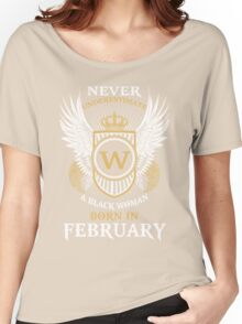Never Underestimate A Black Woman Born In February Women's Relaxed Fit T-Shirt