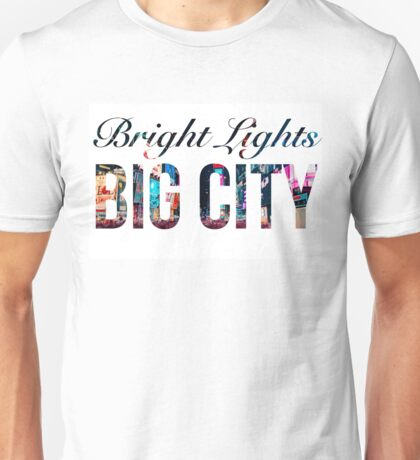 Bright Lights Big City Unisex T-Shirt