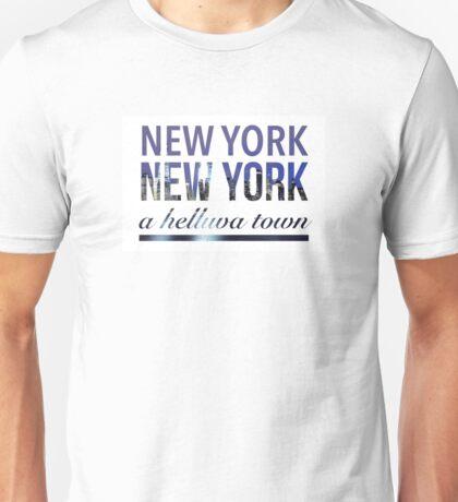 New York New York A Helluva Town Unisex T-Shirt