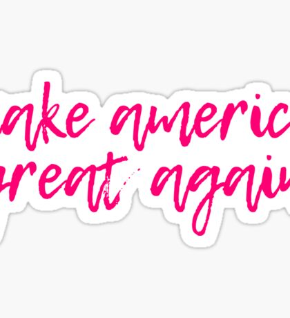 Make America Great Again Pink Calligraphy  Sticker