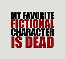 my favorite fictional character is dead T-Shirt