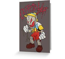 Geppetto Wept Greeting Card