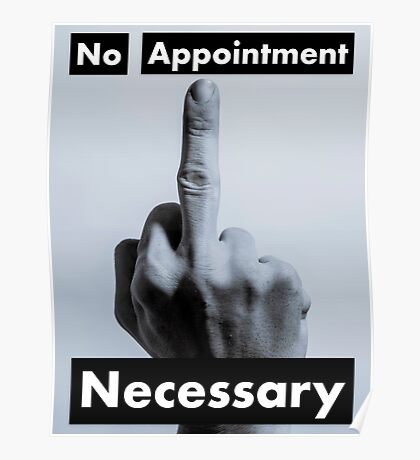 No Appointment Necessary - Black  Poster
