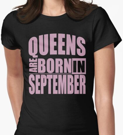 Queens Are Born In September T-Shirt Womens Fitted T-Shirt