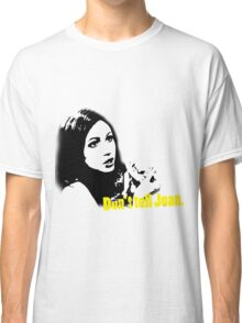Don't Tell Joan..  Classic T-Shirt