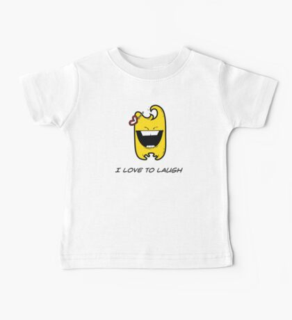 I LOVE TO LAUGH Baby Tee