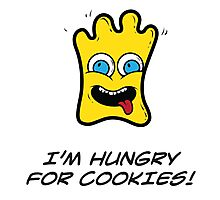 I'M HUNGRY FOR COOKIES Photographic Print