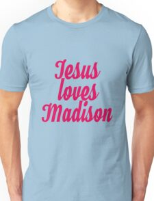 Jesus loves Madison Unisex T-Shirt