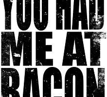 You Had Me At Bacon (BLACK) by Penelope Barbalios