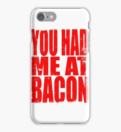 You Had Me At Bacon (RED) iPhone Case/Skin