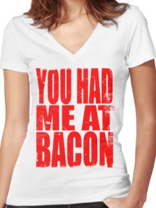 You Had Me At Bacon (RED) Women's Fitted V-Neck T-Shirt