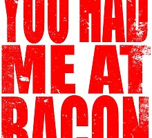 You Had Me At Bacon (RED) by Penelope Barbalios