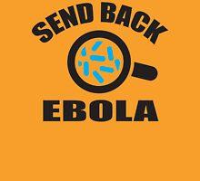 Send back Ebola Unisex T-Shirt