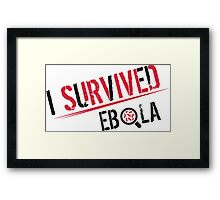 Survived Ebola Framed Print