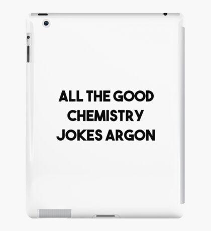 Good Chemistry Jokes Argon iPad Case/Skin