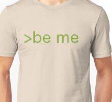>be me greentext  Unisex T-Shirt