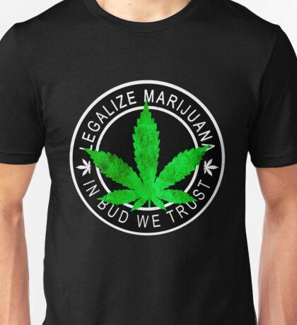 Legalize it - Marijuana Insignia (In bud we trust) Unisex T-Shirt
