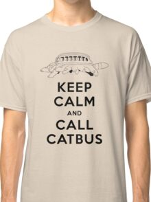 KEEP CALM AND CALL CATBUS Classic T-Shirt