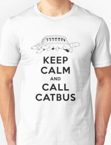 KEEP CALM AND CALL CATBUS T-Shirt