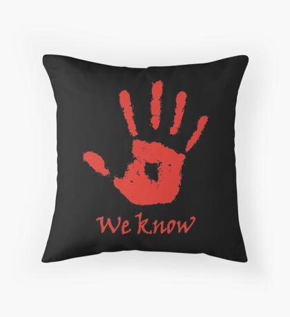 We Know - Dark Brotherhood Throw Pillow