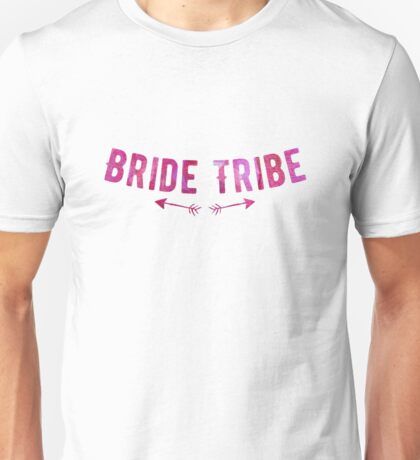 Bride tribe! Unisex T-Shirt