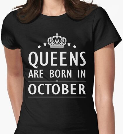 Queens Are Born In October T-Shirt Womens Fitted T-Shirt