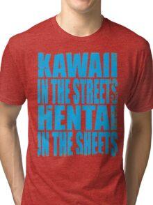 Kawaii in the Streets... (BLUE) Tri-blend T-Shirt