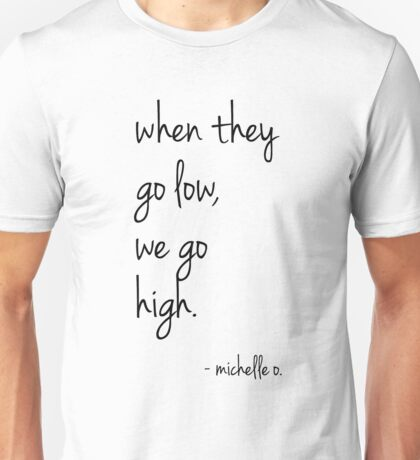 We Go High - Michelle Quote Unisex T-Shirt