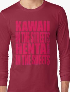 Kawaii in the Streets... (PINK) Long Sleeve T-Shirt
