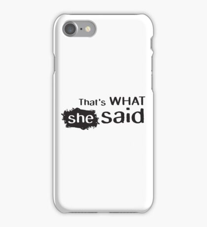 funny adult thats what she said joke cool casual the offfice t shirts iPhone Case/Skin