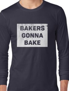 Bakers Gonna Bake Funny Baking Cooking Chefs Graphic Tee Shirt Long Sleeve T-Shirt