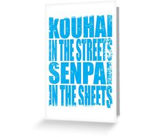 Kouhai in the Streets... (BLUE) Greeting Card