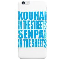 Kouhai in the Streets... (BLUE) iPhone Case/Skin