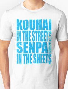 Kouhai in the Streets... (BLUE) T-Shirt