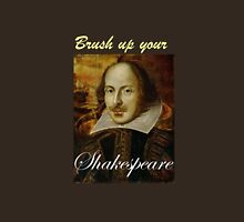 Brush Up Your Shakespeare Unisex T-Shirt