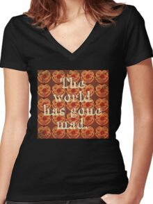 THE WORLD HAS GONE MAD Women's Fitted V-Neck T-Shirt