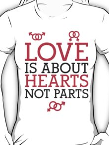 Love Hearts, Not Parts T-Shirt