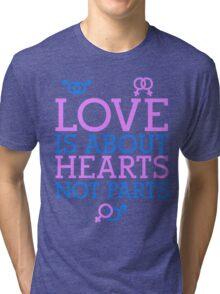 Love Hearts, Not Parts Tri-blend T-Shirt