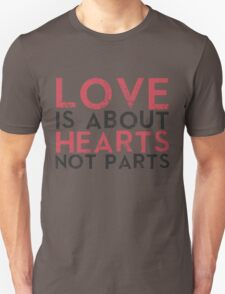 Love Hearts, Not Parts Unisex T-Shirt