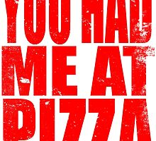 You Had Me At Pizza (RED) by Penelope Barbalios