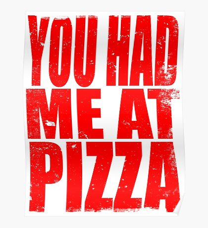 You Had Me At Pizza (RED) Poster